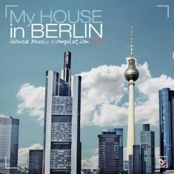 VA - My House in Berlin, Vol. 1