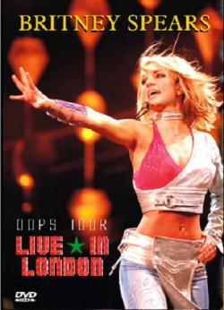 Britney Spears - Oops!... I Did It Again Tour Live In London