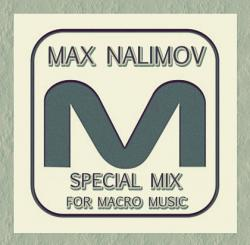 Max Nalimov - Special mix For Macro Music