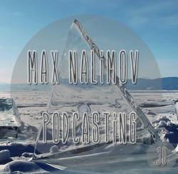 Max Nalimov - Podcasting mix 30