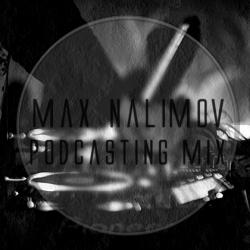 Max Nalimov - Podcasting Mix #32