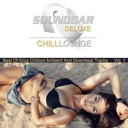 VA - Soundbar Deluxe Chill Lounge Vol 1 Best of Ibiza Chillout Ambient and Downbeat Tracks