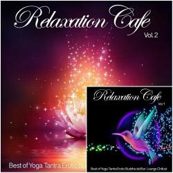 VA - Relaxation Cafe Vol 2 Best of Yoga Tantra Erotic Buddha del Bar Lounge Chillout