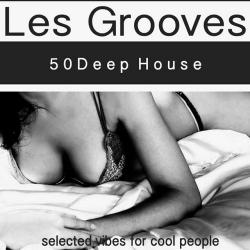 VA - Les Grooves 50 Deep House Vibes for Cool People