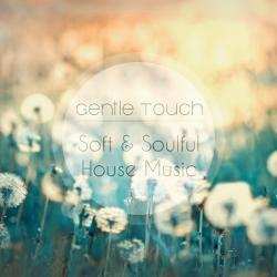 VA - Gentle Touch: Soft Soulful House Music