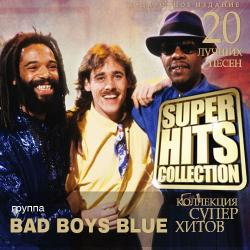 Bad Boys Blue - Super Hits Collection