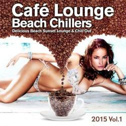 VA - Cafe Lounge Beach Chillers 2015 Vol 1 Delicious Beach Sunset Lounge and Chill Out
