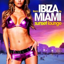 VA - From Ibiza to Miami Sunset Lounge Chill Session