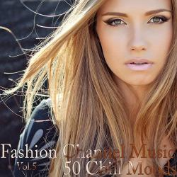VA - Fashion Channel Music Vol 5 50 Chill Moods