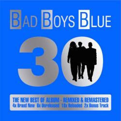 Bad Boys Blue - 30: The New Best Of Album