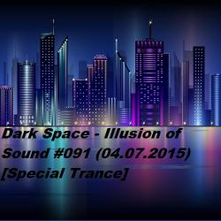 Dark Space - Illusion of Sound #091 [Special Trance]