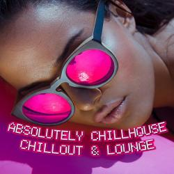 VA - Absolutely Chillhouse Chillout and Lounge
