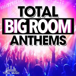 VA - Total Big Room Anthems