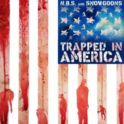 N.B.S. Snowgoons - Trapped in America