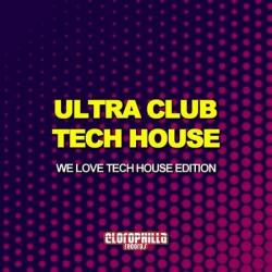 VA - Ultra Club Tech House: We Love Tech House Edition