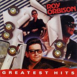 Roy Orbison Greatest Hits