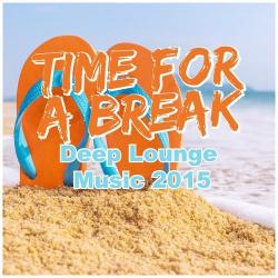 VA - Time For A Break (Deep Lounge Music 2015)