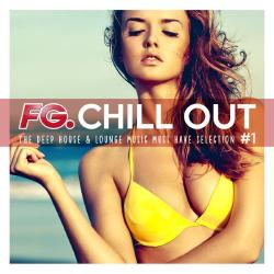VA - FG Chill Out #1 - The Deep House Lounge Music Must Have Selection
