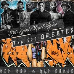 VA - Top 500 GREATEST Hip-Hop Rap Songs Part 1