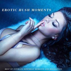 VA - Erotic Hush Moments: Best of Intimate Downbeat Moments and Relaxation