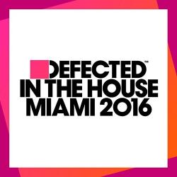 VA - Defected In The House Miami 2016
