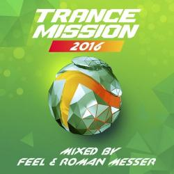 VA - TranceMission 2016 Mixed By Feel And Roman Messer