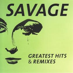 Savage - Greatest Hits Remixes