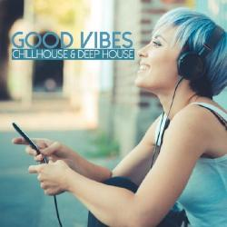 VA - Good Vibes Chillhouse and Deep House