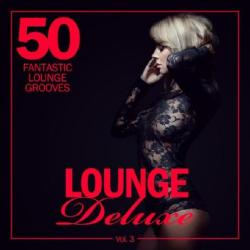 VA - Lounge Deluxe, Vol 3 (50 Fantastic Lounge Grooves)