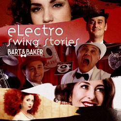 Bart Baker - Electro Swing Stories + More Electro Swing Stories