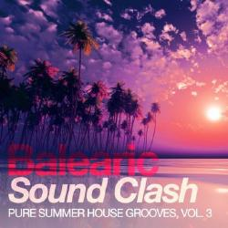 VA - Balearic Sound Clash: Pure Summer House Grooves Vol 3