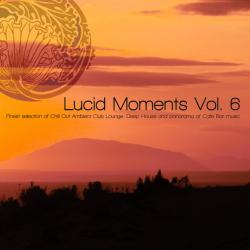 VA - Lucid Moments, Vol 6 - Finest Selection of Chill out Ambient Club Lounge Deep House and Panorama of Cafe Bar Musi6