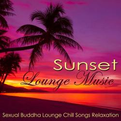 VA - Sunset Lounge Music - Sexual Buddha Lounge Chill Songs Relaxation