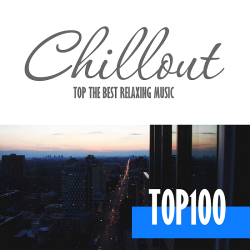 VA - Chillout Top 100 - Best And Hits of Relaxation Chillout Music