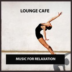VA - Lounge Cafe: Music for Relaxation