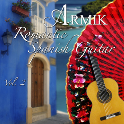 Armik - Romantic Spanish Guitar Vol.2
