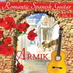 Armik - Romantic Spanish Guitar Vol.3