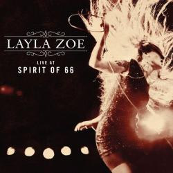 Layla Zoe - Live At Spirit Of 66