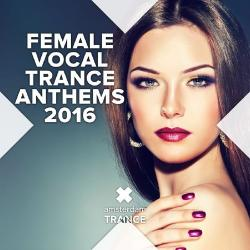 VA - Female Vocal Trance Anthems 2016