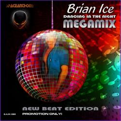 Brian Ice - Dancing In The Night - Megamix