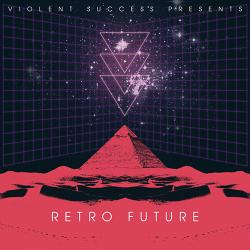 VA - Violent Success Presents: Retro Future