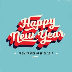 VA - Happy New Year from Trance of Ibiza 2017