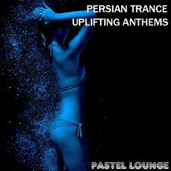 VA - Persian Trance Uplifting Anthems
