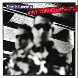 Blank Jones - #WhatWeDoAtNight