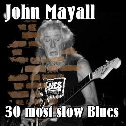 John Mayall - 30 most slow Blues