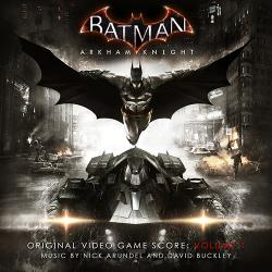 OST - Nick Arundel, David Buckley - Batman: Arkham Knight (Volume 1 + Volume 2 Original Soundtrack)