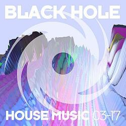 VA - Black Hole House Music 03-17