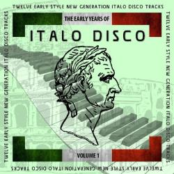 VA - The Early Years Of Italo Disco Vol. 1