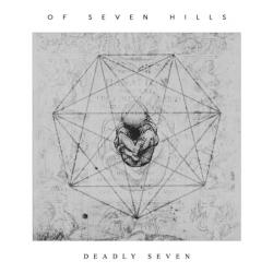 Of Seven Hills - Deadly Seven