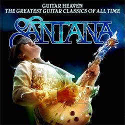 Santana - Guitar Heaven The Greatest Guitar Classics Of All Time